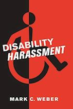 Disability Harassment (Critical America Series)