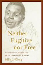 Neither Fugitive Nor Free (Alternative Criminology)