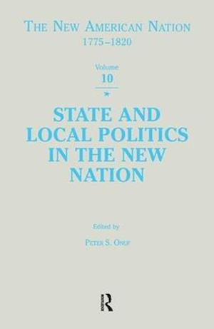 State & Local Politics in the New Nation