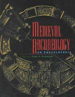 Medieval Archaeology (ROUTLEDGE ENCYCLOPEDIAS OF THE MIDDLE AGES, nr. 4)