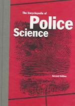 The Encyclopedia of Police Science, Second Edition (GARLAND REFERENCE LIBRARY OF THE HUMANITIES, nr. 1729)