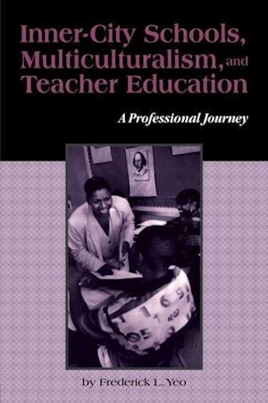 Inner-City Schools, Multiculturalism, and Teacher Education