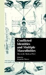 Conflicted Identities and Multiple Masculinities (Garland Mediaeval Casebooks S, nr. 25)