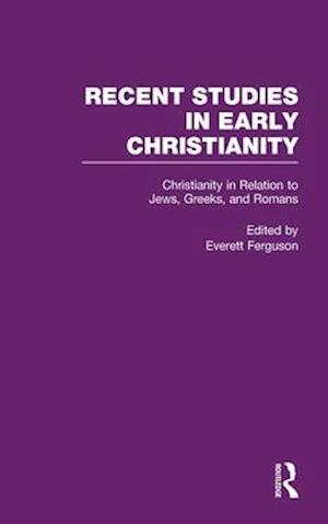 Christianity in Relation to Jews, Greeks, and Romans