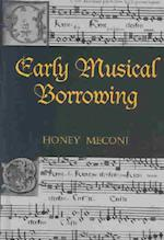 Early Musical Borrowing (Criticism & Analysis of Early Music S)
