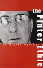 The Pinter Ethic (Studies in Modern Drama)