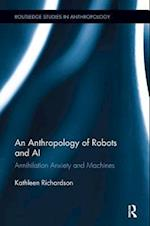 An Anthropology of Robots and AI (Routledge Studies in Anthropology)