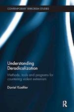 Understanding Deradicalization (Contemporary Terrorism Studies)