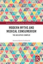 Modern Myths and Medical Consumerism (Research in Analytical Psychology and Jungian Studies)