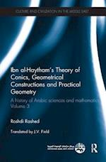 Ibn al-Haytham's Theory of Conics, Geometrical Constructions and Practical Geometry (Culture and Civilization in the Middle East)