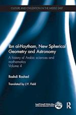 Ibn al-Haytham, New Astronomy and Spherical Geometry (Culture and Civilization in the Middle East)