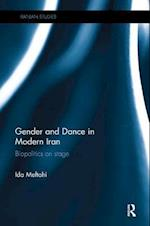 Gender and Dance in Modern Iran (Iranian Studies)