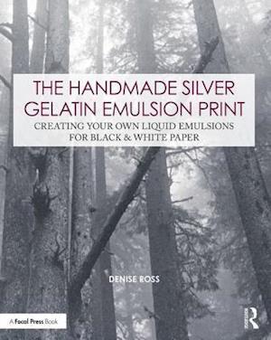 The Handmade Silver Gelatin Emulsion Print