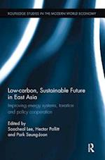 Low-carbon, Sustainable Future in East Asia (Routledge Studies in the Modern World Economy)