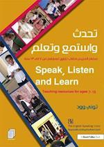 Speak, Listen and Learn