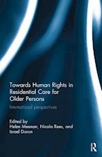 Towards Human Rights in Residential Care for Older Persons (Routledge Research in Human Rights Law)