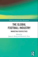 The Global Football Industry (World Association for Sport Management Series)