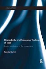 Domesticity and Consumer Culture in Iran (Iranian Studies)