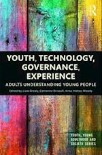 Youth, Technology, Governance, Experience (Youth Young Adulthood and Society)