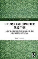 The King and Commoner Tradition (Outlaws in Literature History and Culture, nr. 4)