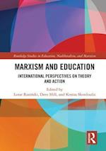 Marxism and Education (Routledge Studies in Education Neoliberalism and Marxism, nr. 16)