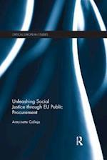 Unleashing Social Justice through EU Public Procurement (Critical European Studies)