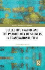 Collective Trauma and the Psychology of Secrets in Transnational Film (Routledge Advances in Film Studies)