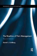 The Bioethics of Pain Management (Routledge Annals of Bioethics)