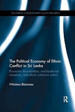 The Political Economy of Ethnic Conflict in Sri Lanka (Routledge Contemporary South Asia Series )