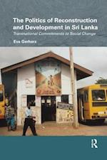 The Politics of Reconstruction and Development in Sri Lanka (Routledge/Edinburgh South Asian Studies Series)