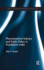 Pharmaceutical Industry and Public Policy in Post-reform India (Critical Political Economy of South Asia)