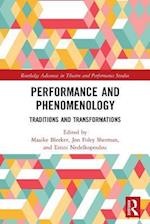 Performance and Phenomenology (Routledge Advances in Theatre & Performance Studies)