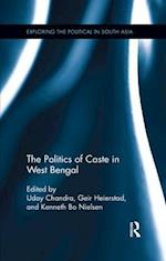The Politics of Caste in West Bengal (Exploring the Political in South Asia)