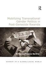 Mobilizing Transnational Gender Politics in Post-Genocide Rwanda (Gender in a Global/Local World)