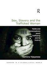 Sex, Slavery and the Trafficked Woman (Gender in a Global/Local World)