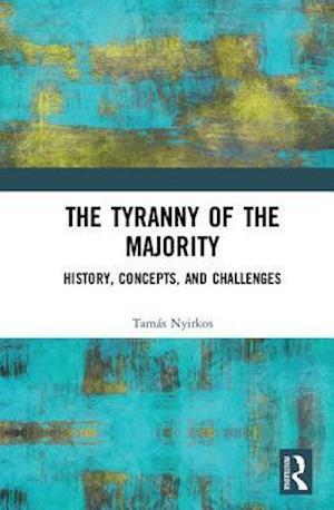 Bog, hardback The Tyranny of the Majority af Tamas Nyirkos