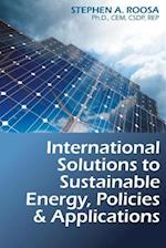 International Solutions to Sustainable Energy, Policies and Applications