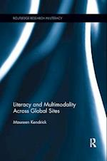 Literacy and Multimodality Across Global Sites (Routledge Research in Literacy)