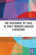 The Discourse of Exile in Early Modern English Literature