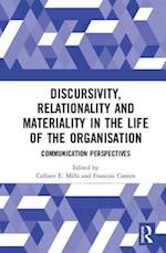 Discursivity, Relationality and Materiality in the Life of the Organisation