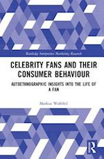 Celebrity Fans and Their Consumer Behaviour (Routledge Interpretive Marketing Research)