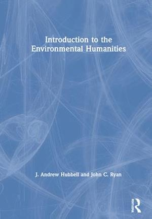 Introduction to the Environmental Humanities