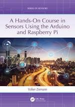 A Hands-On Course in Sensors Using the Arduino and Raspberry Pi (Series in Sensors)