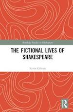 The Fictional Lives of Shakespeare (Routledge Studies in Shakespeare)