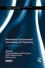 International Environmental Law-making and Diplomacy