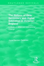The Reform of Girls' Secondary and Higher Education in Victorian England (Routledge Revivals)