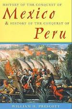 History of the Conquest of Mexico and History of the Conquest of Peru af William H Prescott