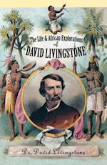 The Life and African Explorations of David Livingstone af David Livingstone, Christopher Hibbert