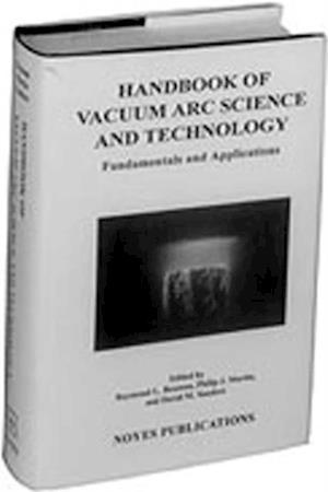 Handbook of Vacuum Arc Science & Technology