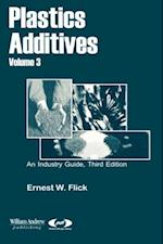 Plastics Additives, Volume 3 (Plastics Design Library)